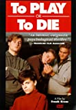 echange, troc To Play or To Die (Spelen of Sterven) [Import USA Zone 1]