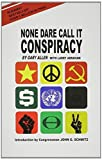 img - for None Dare Call It Conspiracy 2nd (second) by Gary Allen (1971) Paperback book / textbook / text book