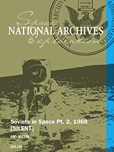 Soviets in Space Pt. 2, 1968 [SILENT]