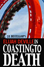 Elijah Deville in Coasting to Death (Elijah Deville Novel Series)