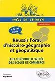 Réussir l'Oral d'Histoire Géographie et Géopolitique aux Concours d'Entrée des Écoles de Commerce...
