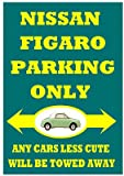 The Custom Print Shop Nissan Figaro Funny Parking Only Metal Sign / Plaque Size 20cm x 15cm (A5)