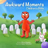 Awkward Moments (Not Found In Your Average) Childrens Bible - Vol. 2: Dont blame us - its in the Bible! (Volume 2)