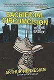 The Sacrificial Circumcision of the Bronx (1933354607) by Nersesian, Arthur