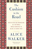 The Cushion in the Road: Meditation and Wandering as the Whole World Awakens to Being in Harms Way (Hardback) - Common