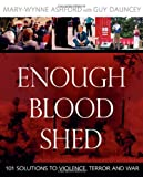 img - for Enough Blood Shed: 101 Solutions to Violence, Terror and War book / textbook / text book