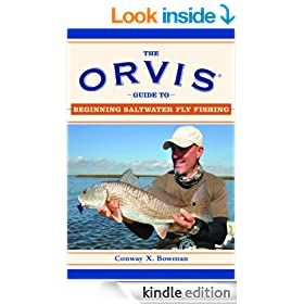 The Orvis Guide ToBeginning Saltwater Fly Fishing: 101 Tips for the Absolute Beginner (Orvis Guides)