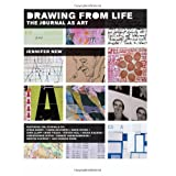Drawing from Life: The Journal as Artby Jennifer New
