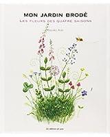 Mon jardin brodé : Les fleurs des quatre saisons