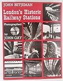 London's Historic Railway Stations (070952573X) by Betjeman, John
