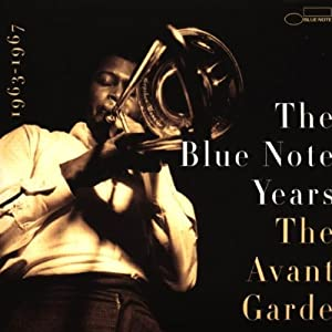 The Blue Note Years - The Avant-Garde (1963-1967)