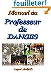 Manuel du professeur de danses : Pour...