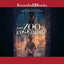 The Zoo at the Edge of the World (       UNABRIDGED) by Eric Kahn Gale Narrated by Julian Elfer