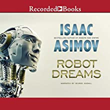 Robot Dreams Audiobook by Isaac Asimov Narrated by George Guidall