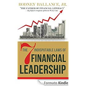 The 7 Indisputable Laws of Financial Leadership: Why Money Management is a Thing of the Past (English Edition)