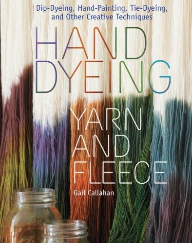 Gail Callahan - Hand Dyeing Yarn and Fleece