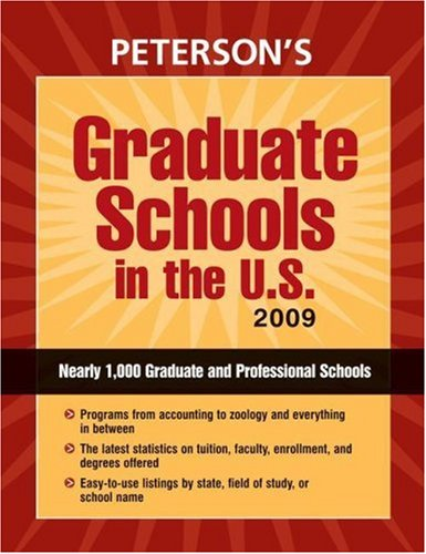 Graduate Schools in the U.S. 2009 (Peterson's Graduate Schools in the U.S)