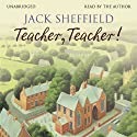 Teacher, Teacher! (       UNABRIDGED) by Jack Sheffield Narrated by Jack Sheffield