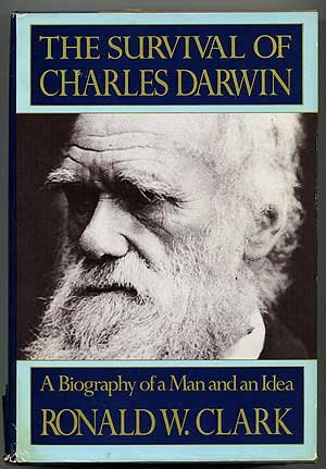 The Survival of Charles Darwin, Clark, Ronald W.