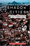 img - for Shadow Cities: A Billion Squatters, A New Urban World by Neuwirth, Robert (2006) Paperback book / textbook / text book