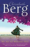 We Are All Welcome Here (0099499525) by Berg, Elizabeth