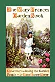 Jane Eayre Fryer Mary Frances Garden Book: Adventures Among the Garden People (Mary Frances Books for Children)