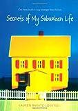 Secrets of My Suburban Life (1416925252) by Baratz-Logsted, Lauren