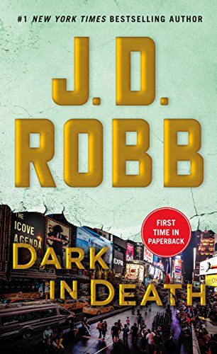 Dark in Death An Eve Dallas Novel (In Death, Book 46) [Robb, J. D.] (De Bolsillo)