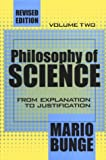Philosophy of Science: From Explanation to Justification (Science and Technology Studies)