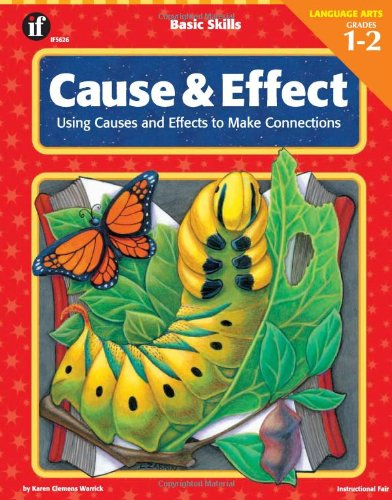 Basic Skills Cause and Effect, Grades 1 to 2: Using Causes and Effects to Make Connections