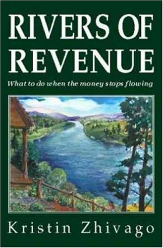 Image for Rivers of Revenue: What to Do When the Money Stops Flowing