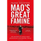 Mao's Great Famine: The History of China's Most Devastating Catastrophe, 1958-62by Frank Dik�tter