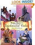 Enchanted Cakes for Children (Merehurst Cake Decorating)
