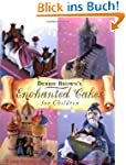 Enchanted Cakes for Children (Merehur...