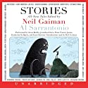 Stories: All-New Tales (       UNABRIDGED) by Neil Gaiman (author and editor), Al Sarrantonio (editor), Joe Hill, Joanne Harris, Richard Adams, Jeffery Deaver Narrated by Anne Bobby, Jonathan Davis, Katherine Kellgren, Euan Morton