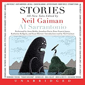 Stories: All-New Tales | [Neil Gaiman (author and editor), Al Sarrantonio (editor), Joe Hill, Joanne Harris, Richard Adams, Jeffery Deaver]