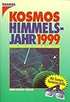 Das Kosmos Himmelsjahr 1999. Sonne, Mond und Sterne im Jahreslauf