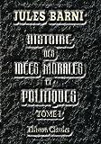 echange, troc Jules Romain Barni - Histoire des idées morales et politiques en France au dix-huitième siècle: Tome 1: Introduction. L'abbé de Saint-Pierre. Mo