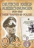 Deutsche Kriegsauszeichnungen 1939-1945: Heer, Waffen-SS, Polizei
