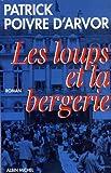 echange, troc Patrick Poivre d'Arvor - Les loups et la bergerie: Roman