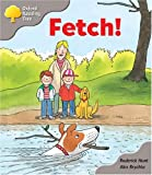 Oxford Reading Tree: Stage 1: Biff and Chip Storybooks: Fetch!