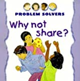 Why Not Share? (Problem Solvers) (1842340263) by Amos, Janine