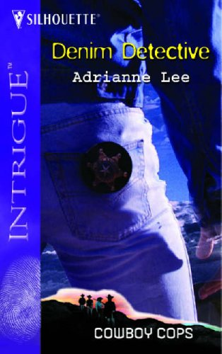 Denim Detective: Cowboy Cops (Harlequin Intrigue Series), ADRIANNE LEE