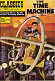 The Time Machine (Classics Illustrated, Volume 133)