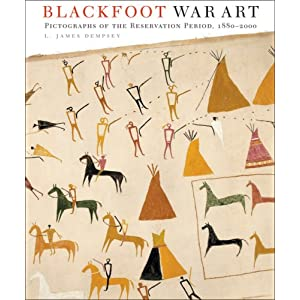 Blackfoot war art : pictographs of the reservation period, 1880-2000
