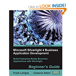 Microsoft Silverlight 4 Business Application Development: Beginners Guide