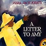 A Letter to Amy | Ezra Jack Keats