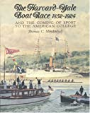 img - for The Harvard Yale Boat Race 1852-1924: And the Coming of Sport to the American College book / textbook / text book