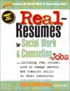 Real Resumes for Social Work and Counseling Jobs: Including Real Resumes Used to Change Careers and Transfer Skills to Other Industries (Real-resumes (Real-Resumes Series)