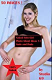 Naked Solo Girl Photo Shoot Ideas 14 Nude and Rude 50 IMAGES !: An Adult picture book of the best photography of models (English Edition)